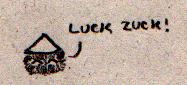"""Fellkugel mit schmalen Augen und kegelförmigem Hut, die """"Luck Zuck!"""" sagt"""