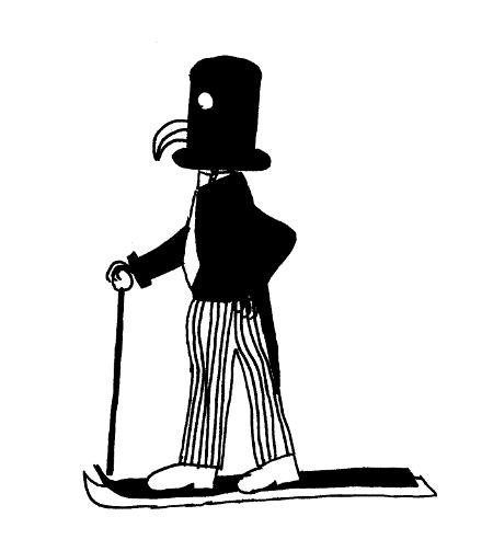 Elegant gekleideter Herr auf Skiern mit Spazierstock, Zylinder (in dem der Kopf ganz verschwunden ist), Monokel und krummem Schnabel, der aus einem Loch im Zylinder hervorragt.